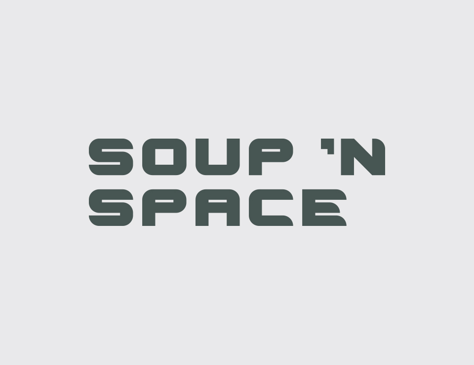 Soup and Space
